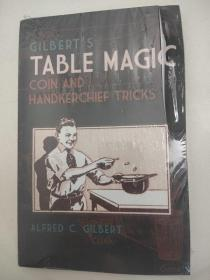 Gilbert's Table Magic: Coin and Handkerchief Tricks 吉尔伯特的桌子魔术:硬币和手帕技巧 英文版