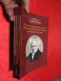 Schopenhauer: On the Fourfold Root of the Principle of Sufficient Reason and Other Writings (小16开)  【详见图】