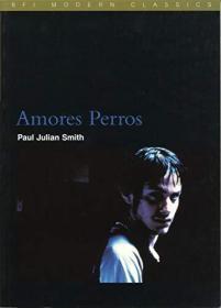 Amores Perros (BFI Modern Classics)