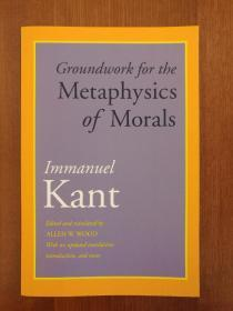 Groundwork for the Metaphysics of Morals: With an Updated Translation, Introduction, and Notes(进口原版,国内现货)