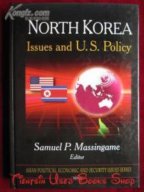 North Korea: Issues and U.S. Policy(英语原版 精装本)朝鲜:问题与美国政策