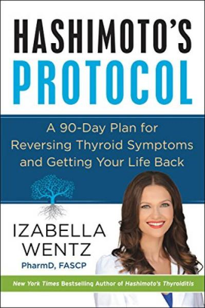Hashimoto's Protocol  A 90-Day Plan for Reversin
