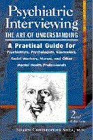 Psychiatric Interviewing: The Art of Understanding