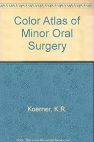 Color Atlas of Minor Oral Surgery-口腔小手术彩色图谱