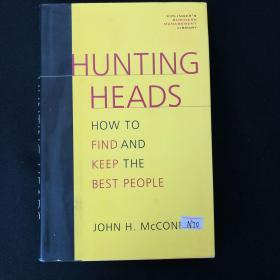 Hunting Heads: How to Find & Keep the Best People