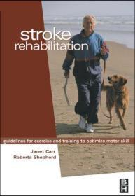 Stroke Rehabilitation: Guidelines for Exercise and Training to Optimize Motor Skill-脑卒中康复:优化运动技能的训练和训练指南