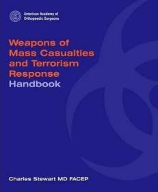 Weapons of Mass Casualties and Terrorism Response: Handbook-大规模杀伤性武器和恐怖主义应对:手册
