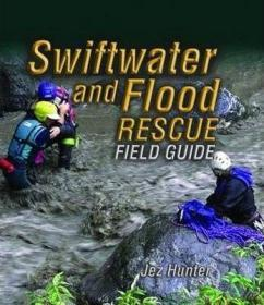Swiftwater and Flood Rescue Field Guide-急流洪水救援现场指南