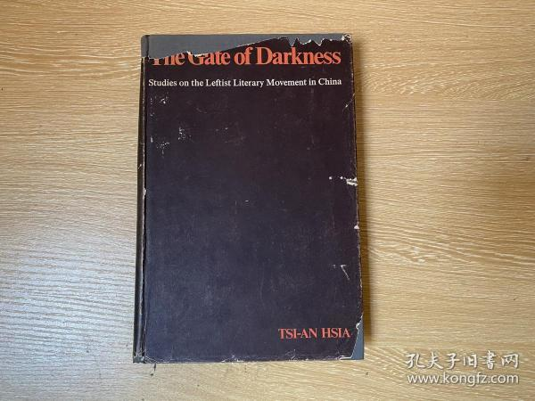 The Gate of Darkness:Studies on the Leftist Literary Movement in China