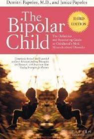 The Bipolar Child: The Definitive and Reassuring Guide to Childhood's Most Misunderstood Disorder-双相情感障碍儿童:儿童期最容易被误解的疾病的权威和令人安心的指南