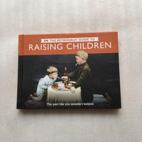 The Retronaut Guide to Raising Children: The Past Like You Wouldn't Believe