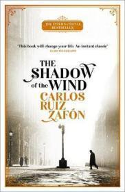 The Shadow of the Wind : The Cemetery of Forgotten Books 1风之影,遗忘书之墓系列四部曲,卡洛斯·鲁依斯·萨丰,英文原版