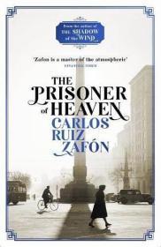 The Prisoner of Heaven : The Cemetery of Forgotten Books 3天堂囚徒,遗忘书之墓系列四部曲,卡洛斯·鲁依斯·萨丰,英文原版