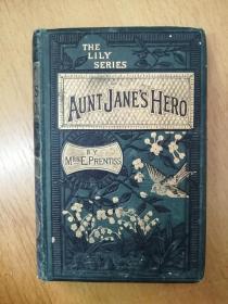百年老书!THE LILY SERIES AUNT JANE'S HERO 莉莉系列:简阿姨的英雄(清末英文原版古董书,漆布面硬精装,封面书记烫金凹凸版,三面刷金,封二一枚藏书票,英文漂亮)