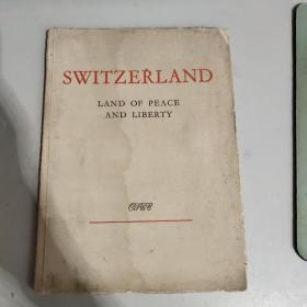 SWITZERLAND LAND OF PEACE AND LIBERTY