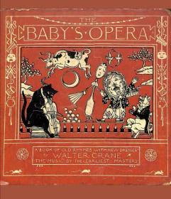 【包邮】1880年版 《儿童歌剧》 The Babys Opera 绘画大师沃尔特•克莱恩Walter Crane绘本