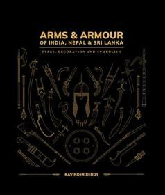 Arms and Armour Of India, Nepal & Sri Lanka:: Types, Decoration and Symbolism