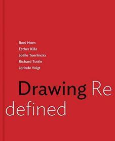 【现货】Drawing Redefined: Roni Horn, Esther Klas, Joelle Tuerlinckx, Richard Tuttle and Jorinde Voigt