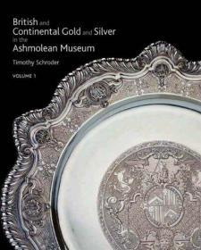 British and Continental Gold and Silver in the Ashmolean Museum