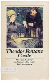 Theodor Fontane: Cécile Mit einem Nachwort von Walter Müller-Seidel, Insel-Taschenbuch ; 689 德文原版-《特奥多尔·冯塔纳:塞西尔,附录沃尔特·穆勒·塞德尔所写的后记》(德国岛屿出版社平装本书系689号)(泽西利亚、塞西莉亚)