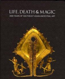Life, Death & Magic: 2000 Years of Southeast Asian Ancestral Art