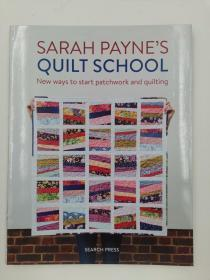 Sarah Payne's Quilt School: New ways to start patchwork and quilting