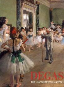 Degas: The Uncontested Master