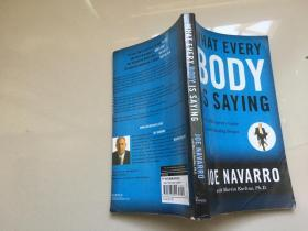 Joe Navarro:What Every Body Is Saying: An Ex-FBI Agent's Guide to Speed-reading People 英文原版书