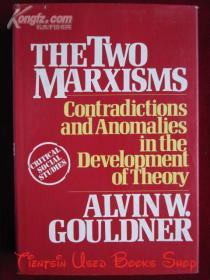 The Two Marxisms: Contradictions and Anomalies in the Development of Theory(英语原版 精装本)两个马克思主义:理论发展中的矛盾和异常