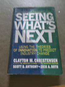 Seeing What's Next:Using Theories of Innovation to Predict Industry Change