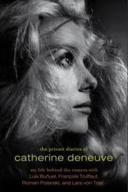 The Private Diaries Of Catherine Deneuve