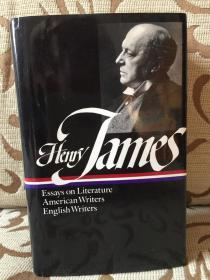 Henry James Literary criticism Essays on LIterature, American Writers and English Writers -- 美国文库精装本 馆藏