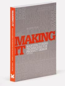 Making It:Manufacturing Techniques for Product Design