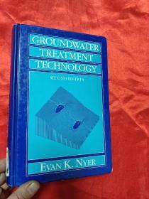 GROUNDWATER TREATMENT TECHNOLOGY    (小16开,硬精装)    【详见图】