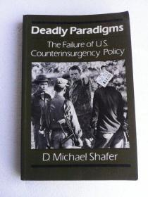 Deadly Paradigms: The Failure of U.S. Counterinsurgency Policy (Princeton Legacy Library)      英文原版