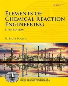 预订2周到货  Elements of Chemical Reaction Engineering (International the Physical and Chemical Engineering Sciences) 英文原版  化学反应工程  H.斯科特·福格勒(Fogler H.Scott)