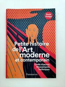 Petite histoire de l'art moderne et contemporain: Chefs-d'oeuvre, Mouvements, Techniques (French Edition)