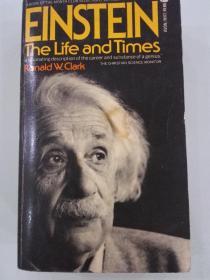 EINSTEIN THE LIFE AND TIMES 《爱因斯坦的生活和时代》(英)罗纳德·沃·克拉克 多年研究之作 1972
