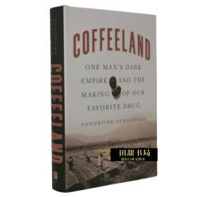 Coffeeland咖啡国度Augustine Sedgewick品全球化的百年逻辑英文