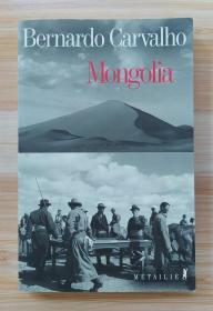法文原版书 Mongolia (Français)\ Bernardo Carvalho  (Auteur), Genevieve Leibrich (Traduction)
