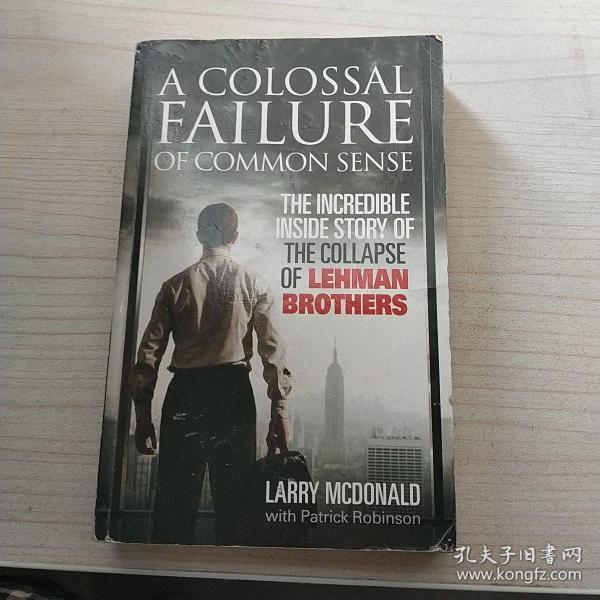 A Colossal Failure of Common Sense: The Incredible Inside Story of the Collapse of Lehman Brothers 雷曼兄弟破产内幕