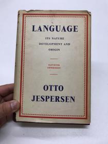 著名语言学家奥托·叶斯柏森《语言:它的性质、发展和起源》Language: Its Nature, Development, and Origin(第11次印刷)