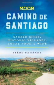 英文原版 圣地,历史悠久的村庄,当地美食与美酒 旅游指南 Moon Camino de Santiago: Sacred Sites, Historic Villages, Local Food & Wine (Travel Guide)