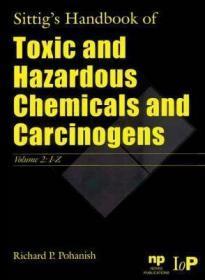 Sittig's Handbook of Toxic and Hazardous Chemicals and Carcinogens-Sittig有毒有害化学品和致癌物手册