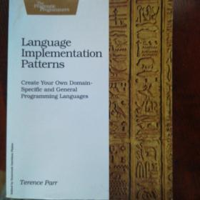 Language Implementation Patterns:Create Your Own Domain-Specific and General Programming Languages