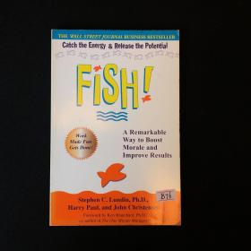 Fish!: A Remarkable Way to Boost Morale and Improve Results  鱼:一种激发工作热情的绝妙方法