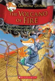 The Volcano of Fire老鼠记者幻想王国系列5:火山的火]