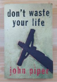 英文原版书 Don't Waste Your Life/John Piper  (Author)
