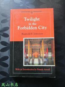 Twilight in the Forbidden City(英文原版庄士敦经典名著《紫禁城的黄昏》,正常32开本!正版现货,非馆无划,品相甚佳)【包快递】