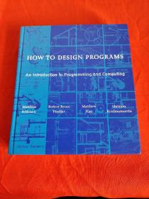 How to Design Programs: An Introduction to...   ( 16开,硬精装)     【详见图】